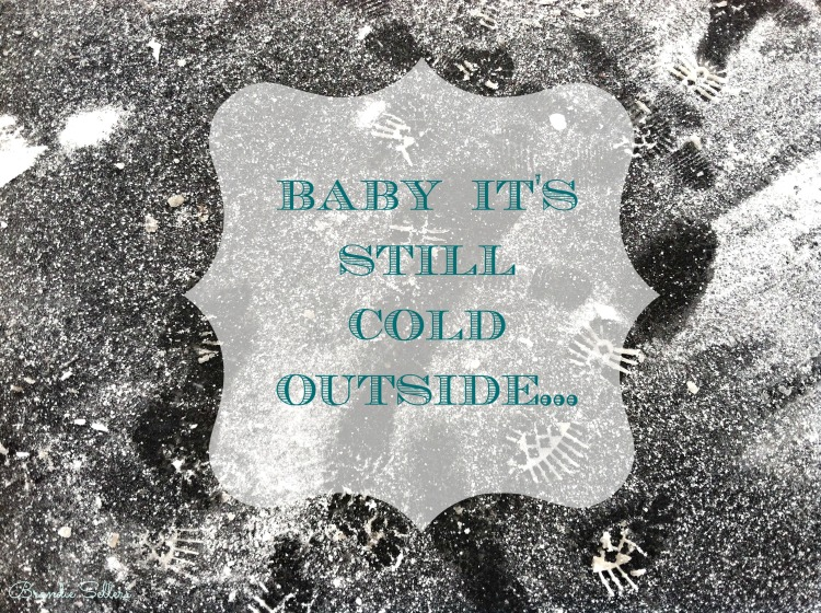 baby it's still cold outside