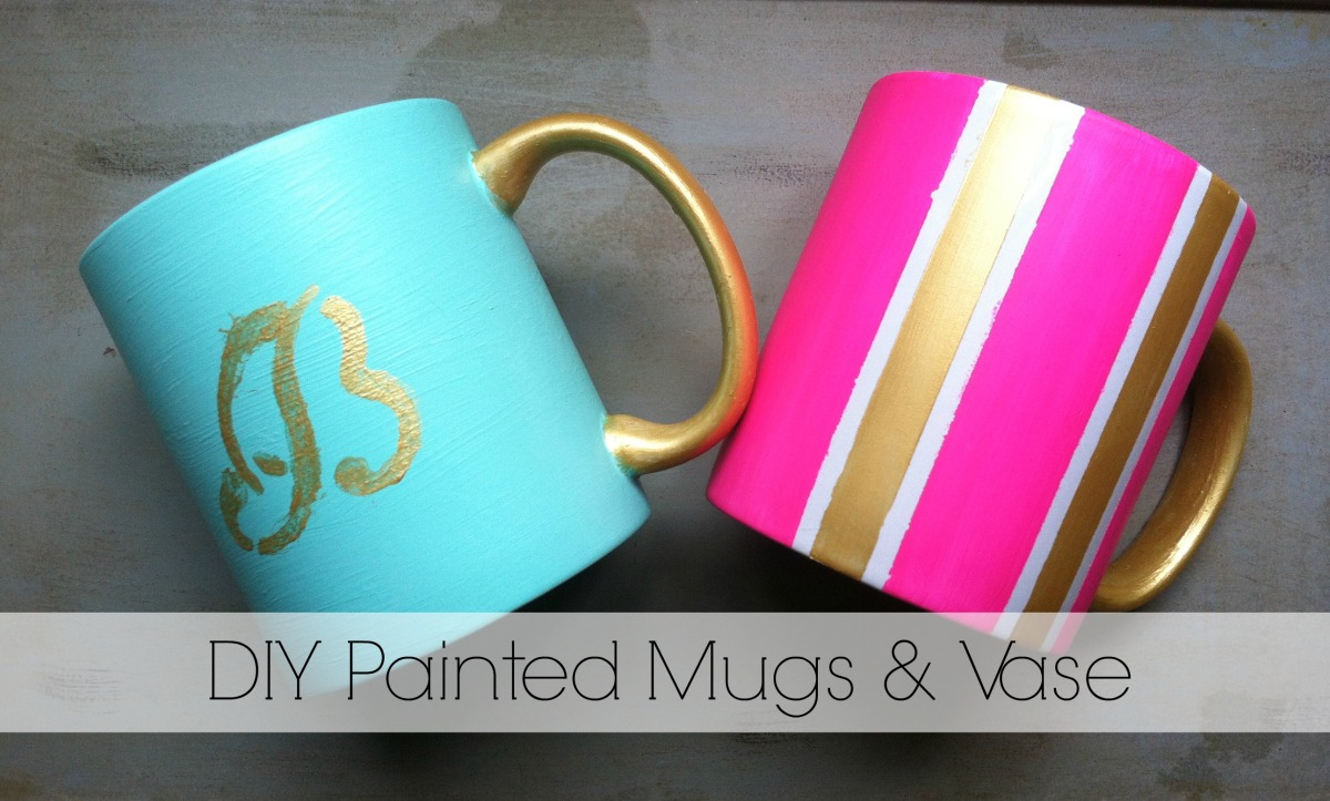 DIY Painted Mugs & Vase