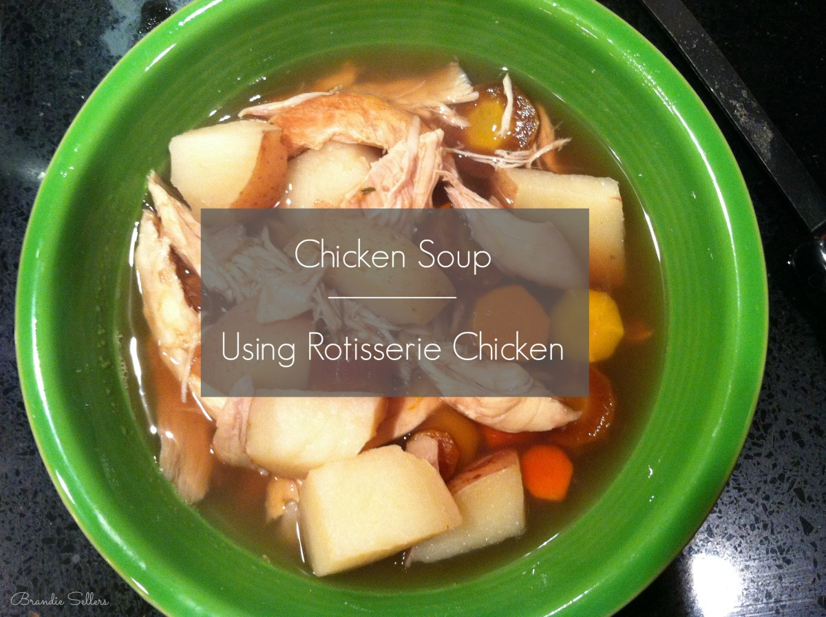 Chicken Soup | Using Rotisserie Chicken