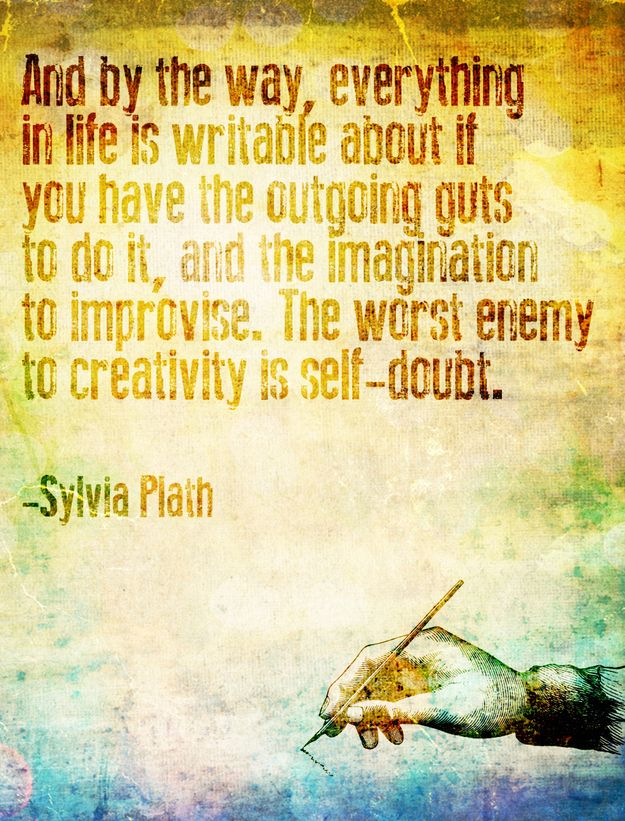 enemy of creativity is self-doubt